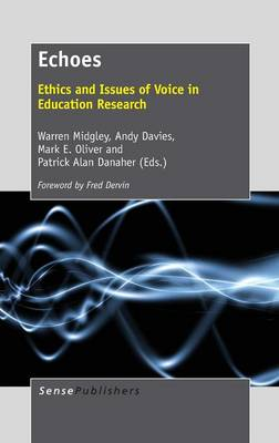 Echoes: Ethics and Issues of Voice in Education Research (Hardback)