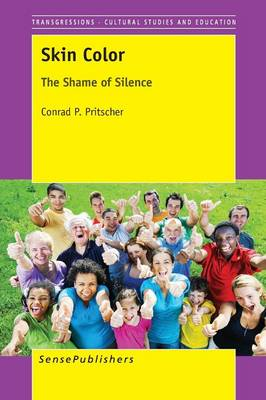 Skin Color: The Shame of Silence - Transgressions: Cultural Studies and Education 101 (Paperback)