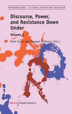 Discourse, Power, and Resistance Down Under: Volume 2 (Hardback)