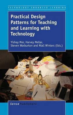 Practical Design Patterns for Teaching and Learning with Technology - Technology Enhanced Learning 8 (Hardback)