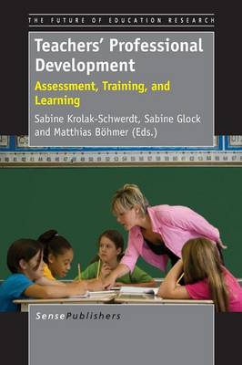 Teachers' Professional Development: Assessment, Training, and Learning - The Future of Education Research 3 (Paperback)
