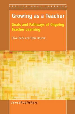 Growing as a Teacher: Goals and Pathways of Ongoing Teacher Learning - Professional Learning 14 (Paperback)
