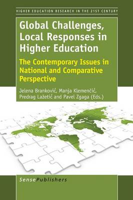 Global Challenges, Local Responses in Higher Education: The Contemporary Issues in National and Comparative Perspective - Higher Education Research in the 21st Century Series 6 (Paperback)