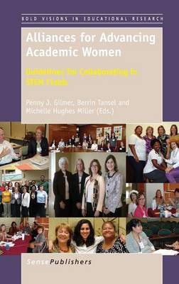 Alliances for Advancing Academic Women: Guidelines for Collaborating in STEM Fields - Bold Visions in Educational Research 39 (Hardback)