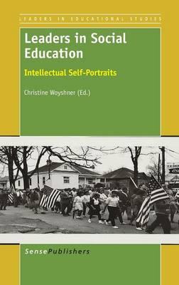 Leaders in Social Education: Intellectual Self-Portraits - Leaders in Educational Studies 5 (Hardback)