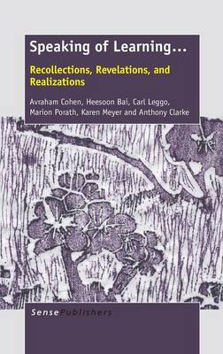 Speaking of Learning...: Recollections, Revelations, and Realizations (Hardback)