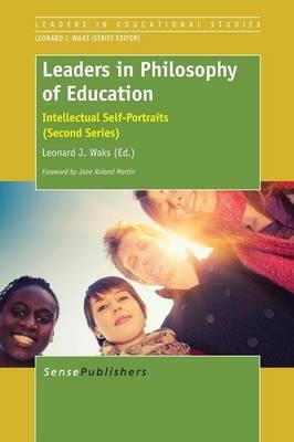 Leaders in Philosophy of Education: Intellectual Self-Portraits (Second Series) - Leaders in Educational Studies 6 (Paperback)