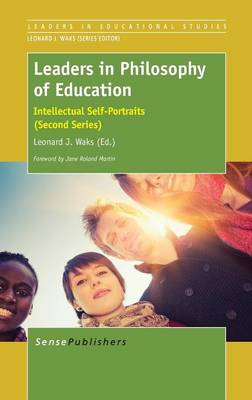 Leaders in Philosophy of Education: Intellectual Self-Portraits (Second Series) (Hardback)