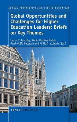 Global Opportunities and Challenges for Higher Education Leaders: Briefs on Key Themes - Global Perspectives on Higher Education 31 (Hardback)