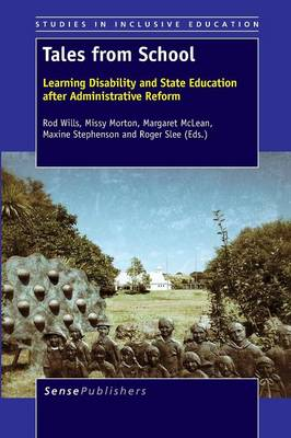 Tales from School: Learning Disability and State Education after Administrative Reform - Studies in Inclusive Education 27 (Paperback)