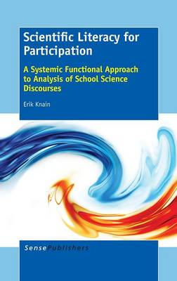 Scientific Literacy for Participation: A Systemic Functional Approach to Analysis of School Science Discourses (Hardback)