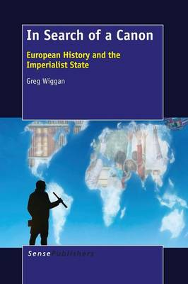 In Search of a Canon: European History and the Imperialist State (Paperback)