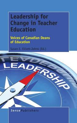 Leadership for Change in Teacher Education: Voices of Canadian Deans of Education (Hardback)