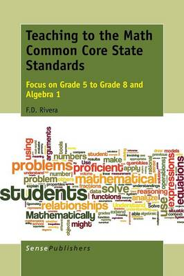 Teaching to the Math Common Core State Standards: Focus on Grade 5 to Grade 8 and Algebra 1 (Paperback)
