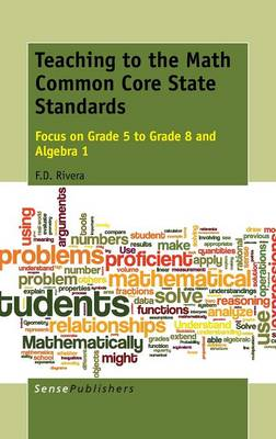Teaching to the Math Common Core State Standards: Focus on Grade 5 to Grade 8 and Algebra 1 (Hardback)