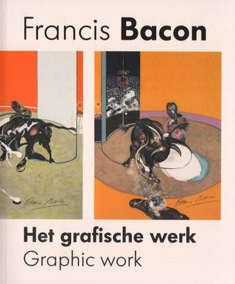 Francis Bacon - Graphic Work (Paperback)