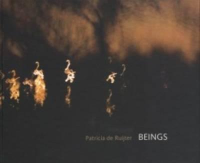 Patricia de Ruijter - Beings (Hardback)