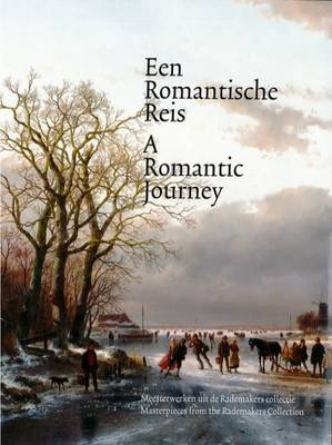 A Romantic Journey - Masterpieces from the Rademakers Collection (Paperback)