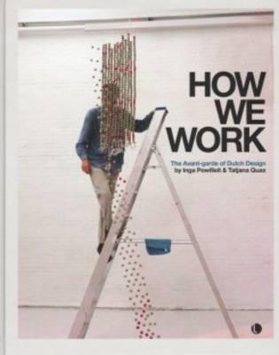 How We Work - the Avant-Garde of Dutch Design (Hardback)