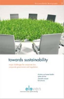Towards Sustainability: Major Challenges for Corporate Law, Corporate Governance and Regulation - Dovenschmidt Monographs 2 (Paperback)