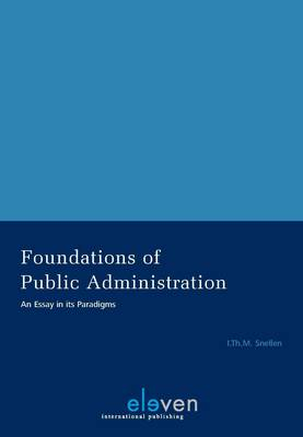 Foundations of Public Administration: An Essay in its Paradigms (Paperback)
