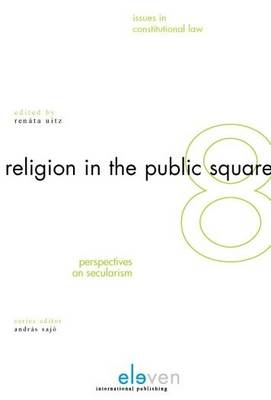 Religion in the Public Square: Perspectives on Secularism (Hardback)
