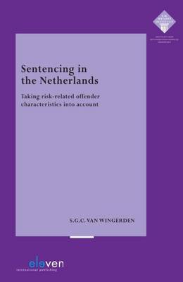 Sentencing in the Netherlands: Taking Risk-Related Offender Characteristics into Account (Paperback)