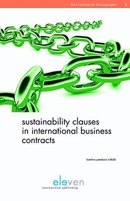 Sustainability Clauses in International Business Contracts - Dovenschmidt Monographs 3 (Hardback)