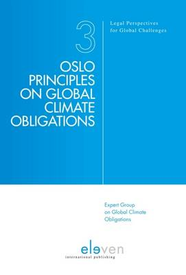 Oslo Principles on Global Climate Obligations - Legal Perspectives for Global Challenges 3 (Paperback)