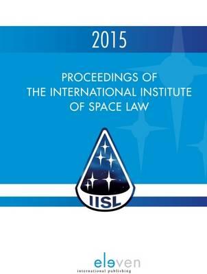 Proceedings of the International Institute of Space Law (Hardback)
