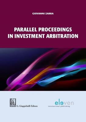 Parallel Proceedings in Investment Arbitration (Paperback)