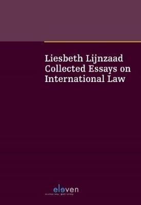 Liesbeth Lijnzaad: Collected Essays on International Law (Hardback)