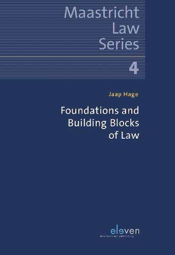 Foundations and Building Blocks of Law - Maastricht Law 4 (Hardback)