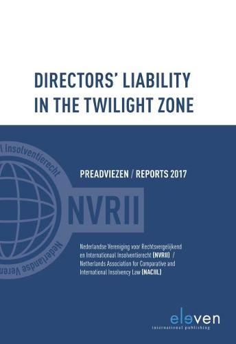 Directors Liability in the Twilight Zone: Preadviezen / Reports 2017 (Paperback)