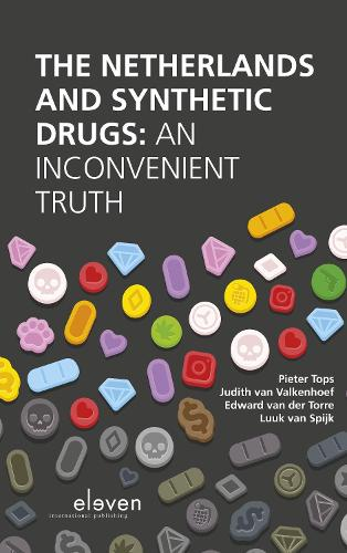 The Netherlands and Synthetic Drugs: An Inconvenient Truth (Paperback)