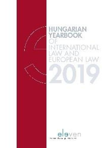 Hungarian Yearbook of International and European Law 2019 - Hungarian Yearbook of International Law and European Law (Hardback)