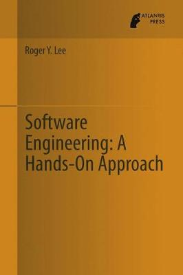 Software Engineering: A Hands-On Approach (Hardback)