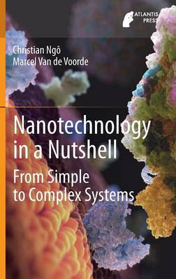 Nanotechnology in a Nutshell: From Simple to Complex Systems (Hardback)