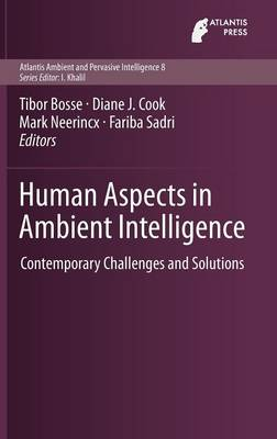 Human Aspects in Ambient Intelligence: Contemporary Challenges and Solutions - Atlantis Ambient and Pervasive Intelligence 8 (Hardback)