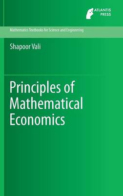 Principles of Mathematical Economics - Mathematics Textbooks for Science and Engineering 3 (Hardback)