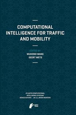 Computational Intelligence for Traffic and Mobility - Atlantis Computational Intelligence Systems 8 (Paperback)