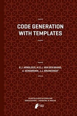 Code Generation with Templates - Atlantis Studies in Computing 1 (Paperback)