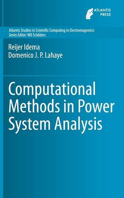 Computational Methods in Power System Analysis - Atlantis Studies in Scientific Computing in Electromagnetics 1 (Hardback)