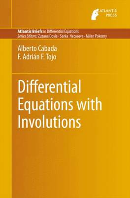 Differential Equations with Involutions - Atlantis Briefs in Differential Equations 2 (Paperback)