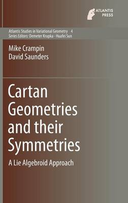 Cartan Geometries and their Symmetries: A Lie Algebroid Approach - Atlantis Studies in Variational Geometry 4 (Hardback)