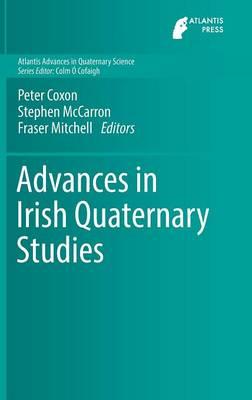 Advances in Irish Quaternary Studies - Atlantis Advances in Quaternary Science 1 (Hardback)