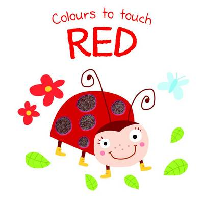 Colours to Touch: Red (Board book)