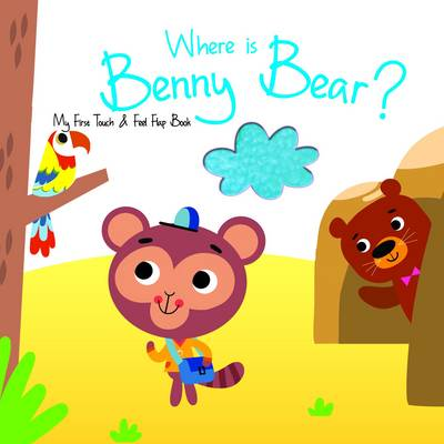 Where is Benny Bear? - My First Touch and Feel Flap Book (Board book)