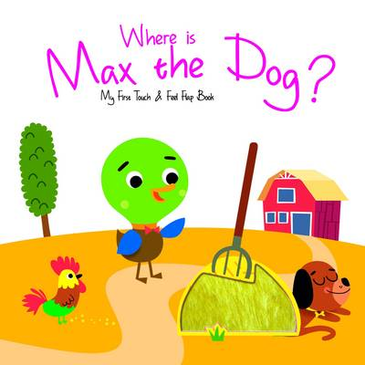 Where is Max the Dog? - My First Touch and Feel Flap Book (Board book)