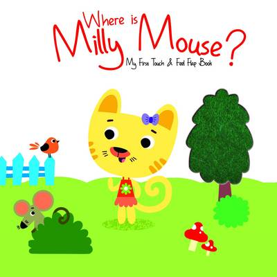 Where is Milly Mouse? - My First Touch and Feel Flap Book (Board book)